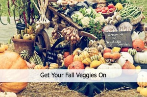 get your fall veggies on